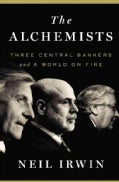 The Alchemists: Three Central Bankers and a World on Fire (Hardcover)