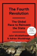 The Fourth Revolution: The Global Race to Reinvent the State (Hardcover)