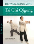 Tai Chi Qigong: The Internal Foundation of Tai Chi Chuan (Paperback)