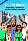 Que le Duele: Beginning Spanish for Healthcare Professionals