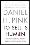 To Sell Is Human: The Surprising Truth About Moving Others (Paperback)