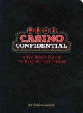 Casino Confidential: Secrets for Winning Big from a Casino Pit Boss (Paperback)