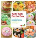 Yum-Yum Bento Box: Fresh Recipes for Adorable Lunches (Paperback)