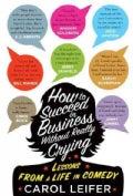 How to Succeed in Business Without Really Crying (Hardcover)