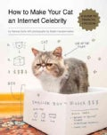 How to Make Your Cat an Internet Celebrity: A Guide to Financial Freedom (Paperback)