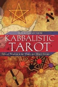 Kabbalistic Tarot: Hebraic Wisdom In The Major And Minor Arcana (Paperback)