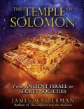 The Temple of Solomon: From Ancient Israel to Secret Societies (Paperback)