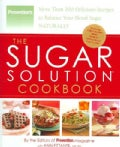The Sugar Solution Cookbook: More Than 200 Delicious Recipes to Balance Your Blood Sugar Naturally (Hardcover)