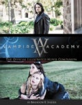 Vampire Academy: The Official Illustrated Movie Companion (Paperback)
