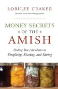 Money Secrets of the Amish: Finding True Abundance in Simplicity, Sharing, and Saving (Paperback)