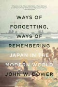 Ways of Forgetting, Ways of Remembering: Japan in the Modern World (Paperback)
