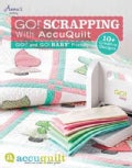 Go! Scrapping With Accuquilt: Go! and Go! Baby Friendly (Paperback)