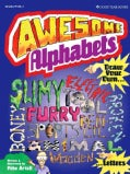 Awesome Alphabets: Draw Your Own Slimy Electric Tool Furry Pencil Sports Boney Broken Animal Wooden Letters (Paperback)