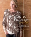 Rustic Modern Crochet: 18 Designs Inspired by Nature (Paperback)