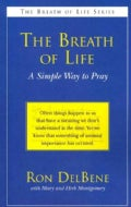 The Breath of Life: A Simple Way to Pray (Paperback)