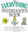 The Everything Freemasons Book: Unlock the Secrets of This Ancient and Mysterious Society! (Paperback)
