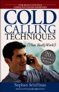 Cold Calling Techniques: 20th Anniversary Edition: That Really Work (Paperback)