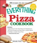 The Everything Pizza Cookbook: 300 Crowd-Pleasing Slices of Heaven (Paperback)