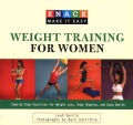 Knack Weight Training for Women: Step-by-step Exercises for Weight Loss, Body Shaping, and Good Health (Paperback)