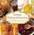 Canning, Pickling & Preserving: Tools, Techniques & Recipes to Enjoy Fresh Food All Year Round (Paperback)