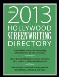 Hollywood Screenwriting Directory Spring 2013: A Specialized Resource for Discovering Where & How to Sell Your Sc... (Paperback)