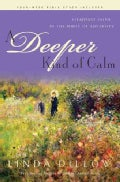 A Deeper Kind of Calm: Steadfast Faith in the Midst of Adversity (Paperback)