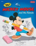 Learn to Draw Mickey Mouse and His Friends: Featuring Minnie, Donald, Goofy, and Other Classic Disney Characters! (Paperback)