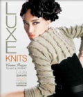 Luxe Knits: Couture Designs to Knit & Crochet (Hardcover)