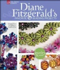 Diane Fitzgerald's Favorite Beading Projects: Designs from Stringing to Beadweaving (Hardcover)