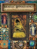 Mosaic Renaissance: Reviving Classic Tile Art With Millefiori (Paperback)