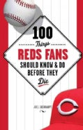 100 Things Reds Fans Should Know &amp; Do Before They Die (Paperback)