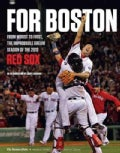 For Boston: From Worst to First, the Improbable Dream Season of the 2013 Red Sox (Paperback)