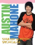 Austin Mahone: Startin' Something Spectacular (Paperback)