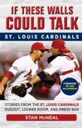 St. Louis Cardinals: Stories from the St. Louis Cardinals Dugout, Locker Room, and Press Box (Paperback)