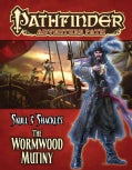 Skull &amp; Shackles: The Wormwood Mutiny (Paperback)
