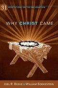Why Christ Came: 31 Meditations on the Incarnation (Paperback)