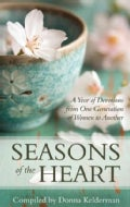 Seasons of the Heart: A Year of Devotions from One Generation of Women to Another (Hardcover)