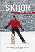 Skijor With Your Dog (Paperback)