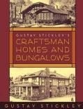 Gustav Stickley's Craftsman Homes and Bungalows (Paperback)