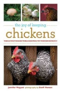 Joy of Keeping Chickens: The Ultimate Guide to Raising Poultry for Fun or Profit (Paperback)