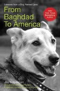 From Baghdad to America: Life After War For A Marine and His Rescued Dog (Paperback)