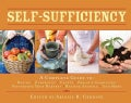 Self-Sufficiency: A Complete Guide to Baking, Carpentry, Crafts, Organic Gardening, Preserving Your Harvest, Rais... (Hardcover)