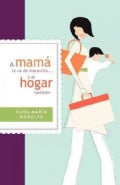 A mama le va de maravilla... y al hogar tambien / MOM will wonder... and also home (Paperback)