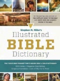 Stephen M. Miller&#39;s Illustrated Bible Dictionary (Paperback)