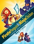 Pirate Penguin Vs Ninja Chicken 1: Troublems With Frenemies (Hardcover)