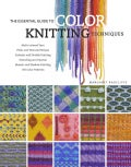 The Essential Guide to Color Knitting Techniques (Hardcover)
