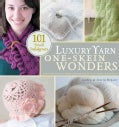Luxury Yarn One-Skein Wonders: 101 Small Indulgences (Paperback)