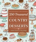 250 Treasured Country Desserts: Mouthwatering, Time-Honored, Tried & True, Soul-Satisfying, Handed-Down Sweet Com... (Paperback)