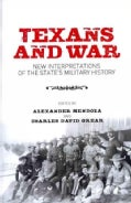Texans and War: New Interpretations of the State's Military History (Paperback)