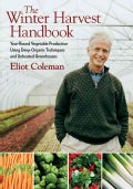 The Winter Harvest Handbook: Year-Round Vegetable Production Using Deep-Organic Techniques and Unheated Greenhouses (Paperback)